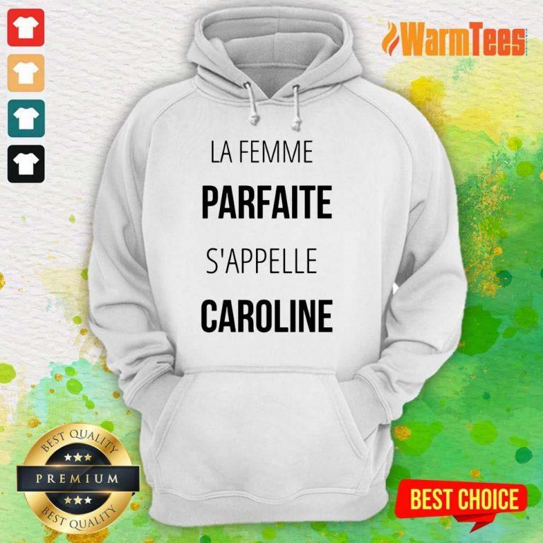 La Femme Parfaite S'appelle Caroline Hoodie