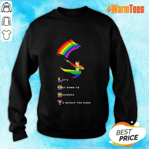 LGBT Let's Get Down To Business To Defeat The Huns Sweater
