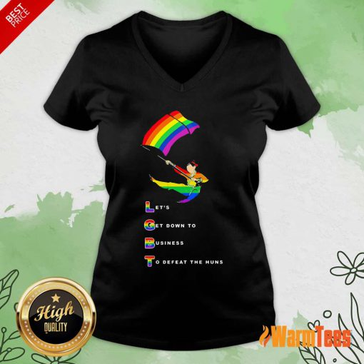 LGBT Let's Get Down To Business To Defeat The Huns V-neck