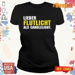 Lieber Flutlicht Als Candlelight Ladies Tee