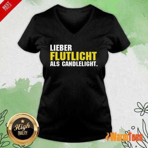 Lieber Flutlicht Als Candlelight V-neck