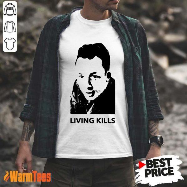 Living Kills Shirt