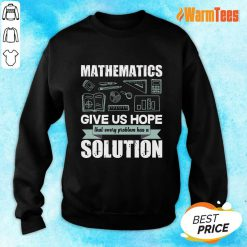 Mathematics Give Us Hope Solution Sweater