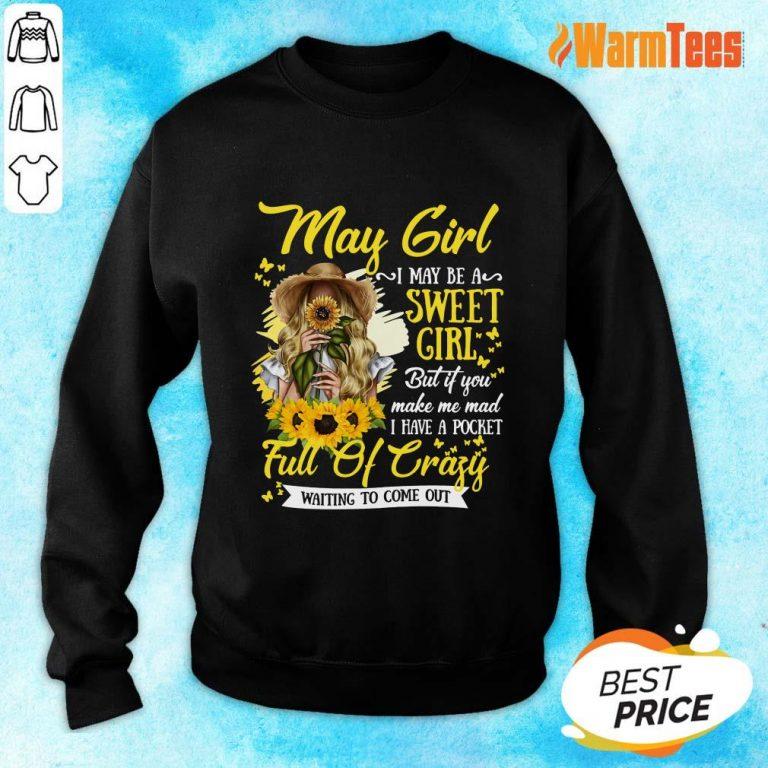 May Girl Sweet Girl Full Of Crazy Sweater