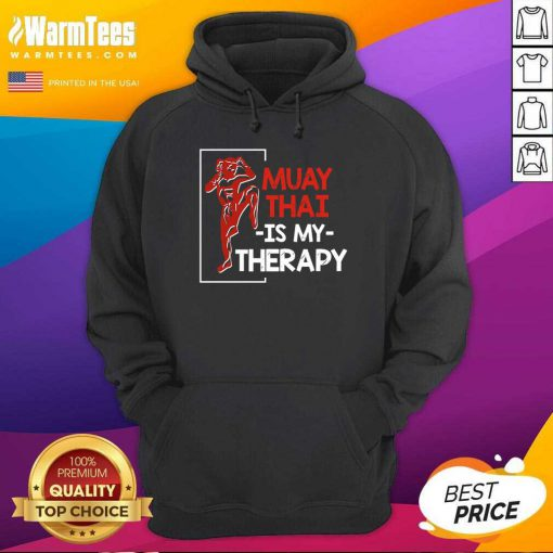 Muay Thai Is My Therapy Hoodie