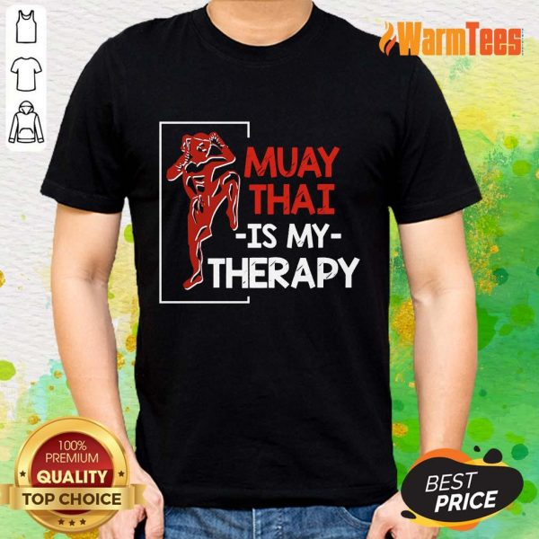 Muay Thai Is My Therapy Shirt