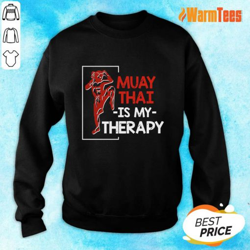 Muay Thai Is My Therapy Sweater