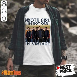 NKOTB Girl I'm Not Old I'm Vintage Shirt