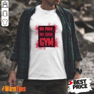 No Pain No Gain Gym Shirt