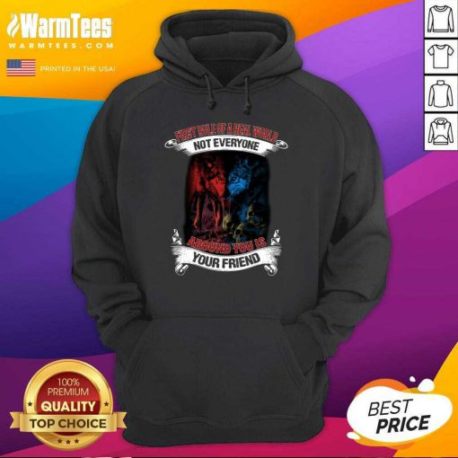 Not Everyone Your Friend Wolf Hoodie