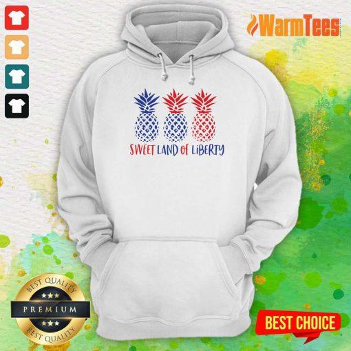 Pineapple Sweet Land Of Liberty Hoodie