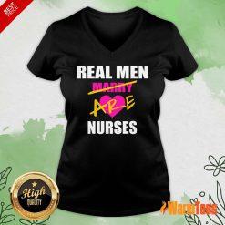 Real Men Marry Are Nurses V-neck