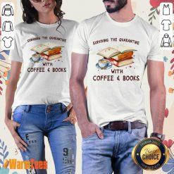 Surviving The Quarantine With Coffee Books Ladies Tee