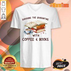 Surviving The Quarantine With Coffee Books V-neck