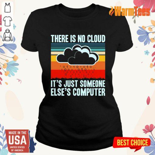 There Is No Cloud Computer Vintage Ladies Tee
