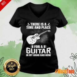 Time And Place For A Guitar In My Hand V-neck