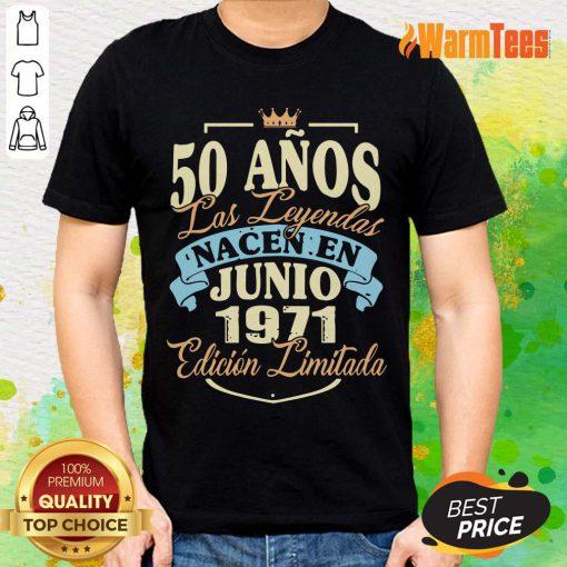 50 Anos Las Leyendas Junio 1971 Shirt