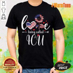 American Flag Sunflower Love Being Called ICU Shirt