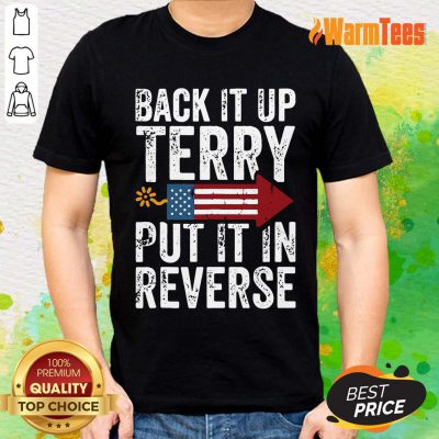 Back It Up Terry Put It In Reverse 4th Of July Firework Shirt