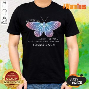 Butterfly Surviving And Thriving In The Longest School Year Ever Counselor 2021 Shirt