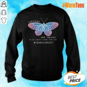Butterfly Surviving And Thriving In The Longest School Year Ever Counselor 2021 Sweater