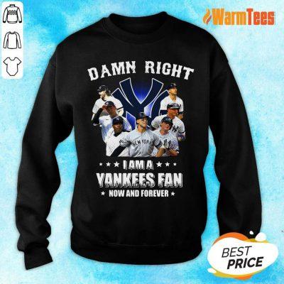 Damn Right I Am A Yankees Fan Sweater