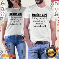 Danish Girl Of My Mouth Ladies Tee
