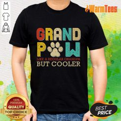Dog Grand Paw But Cooler Shirt