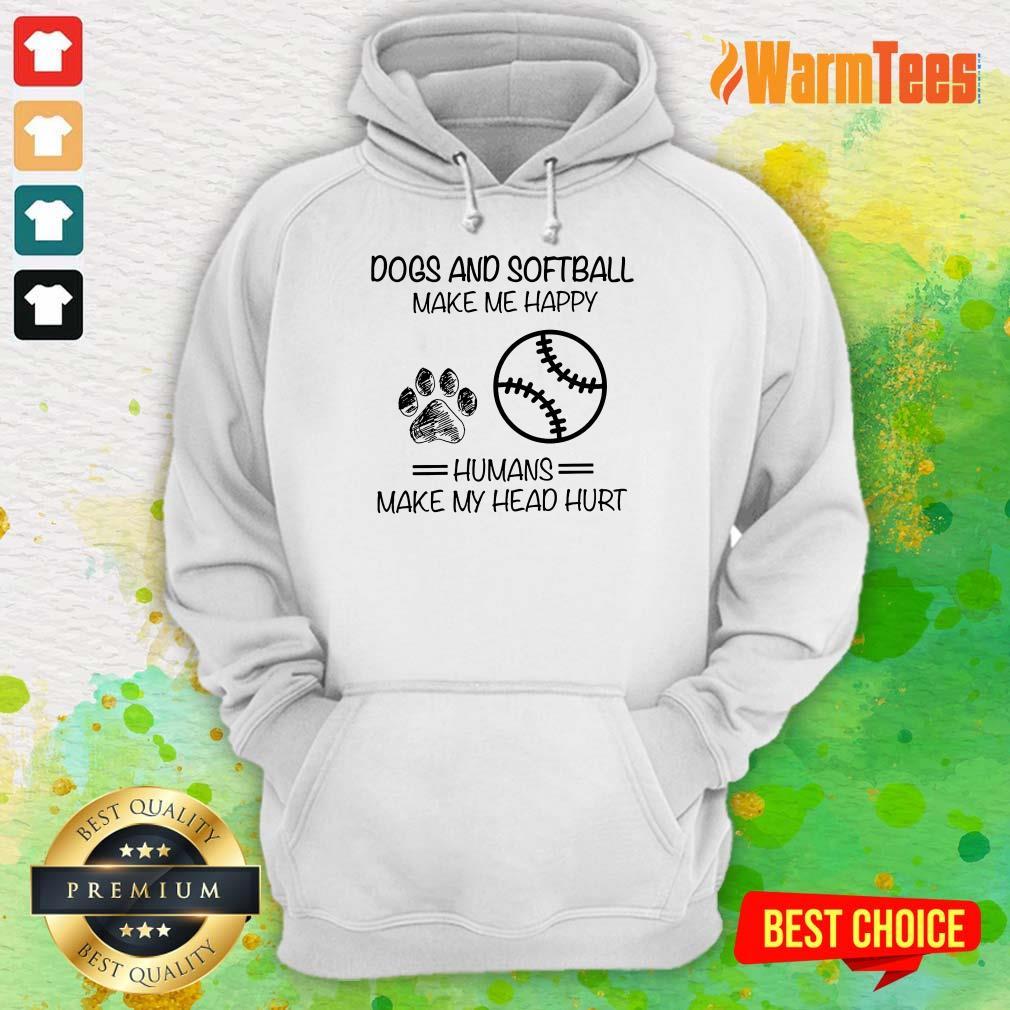 Dogs And Softball Make Me Happy Hoodie