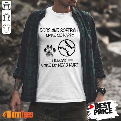 Dogs And Softball Make Me Happy Shirt