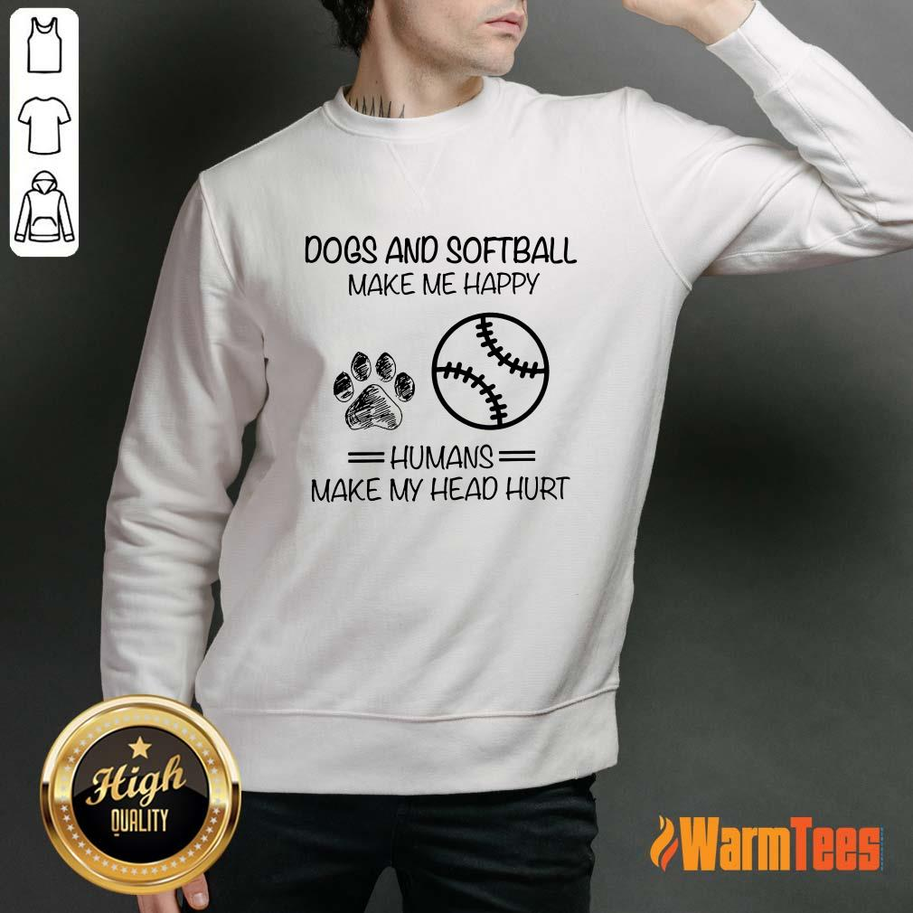 Dogs And Softball Make Me Happy Sweater
