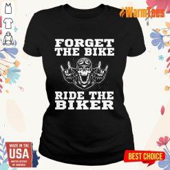 Forget The Bike Ride The Biker Skull Ladies Tee