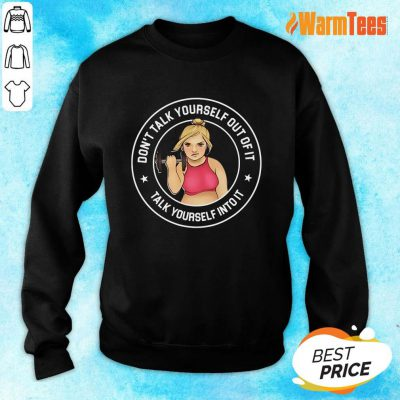 Girl Weightlifting Don't Talk Yourself Sweater