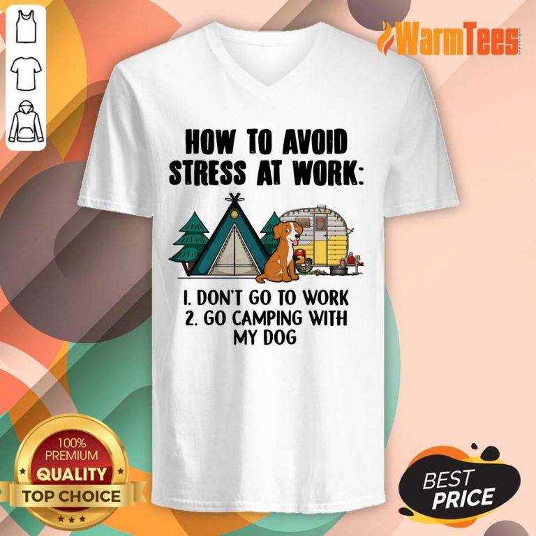How To Avoid Stress At Work Camping V-neck