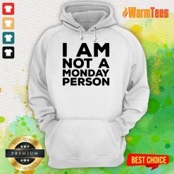 I Am Not A Monday Person Hoodie