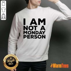 I Am Not A Monday Person Sweater