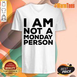 I Am Not A Monday Person V-neck