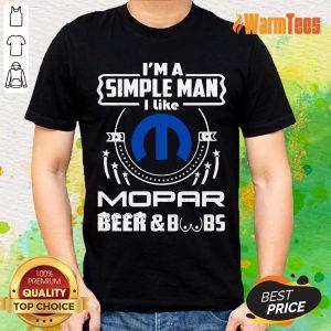 I Am Simple Man I Like Mopar Beer And Boobs Shirt