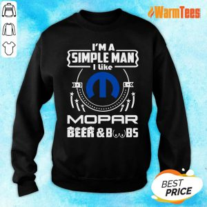 I Am Simple Man I Like Mopar Beer And Boobs Sweater
