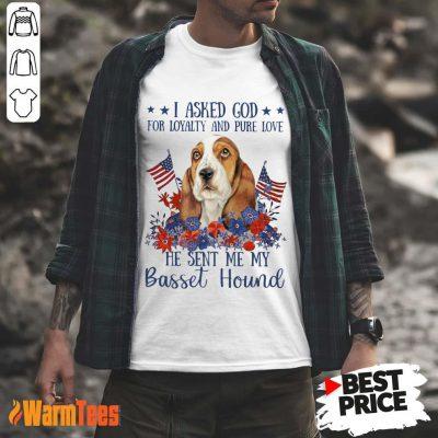 I Asked God Basset Hound Shirt