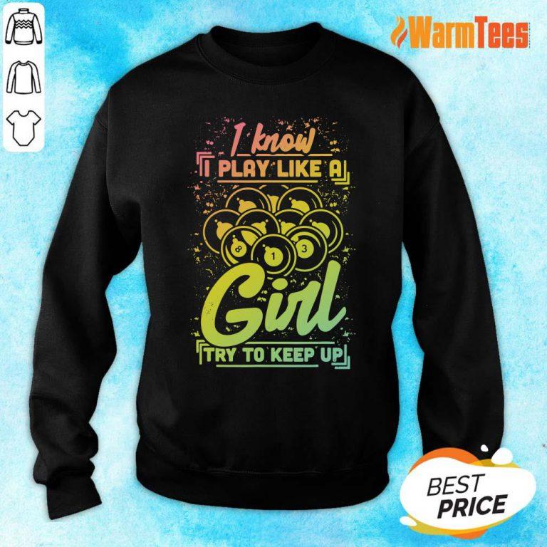 I Know I Play Billiard Like A Girl Sweater