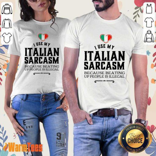 I Use My Italian Sarcasm Ladies Tee