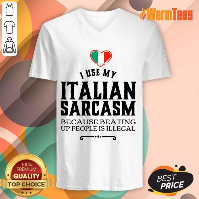 I Use My Italian Sarcasm V-neck