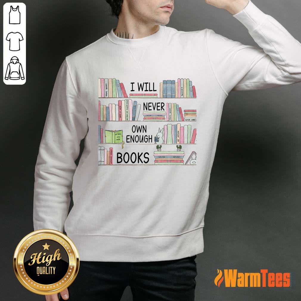 I Will Never Own Enough Books Sweater