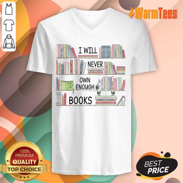I Will Never Own Enough Books V-neck