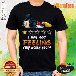I'm Not Feeling Mickey Shirt