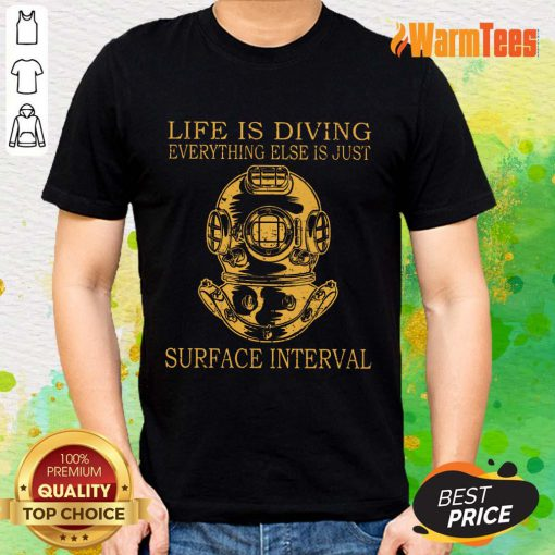 Life Is Diving Surface Interval Shirt