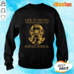 Life Is Diving Surface Interval Sweater
