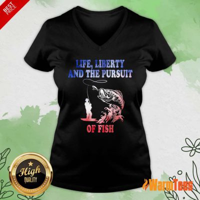 Life Liberty And The Pursuit Of Fish V-neck