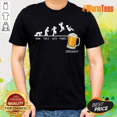 Monday Tuesday Friday Beer Shirt